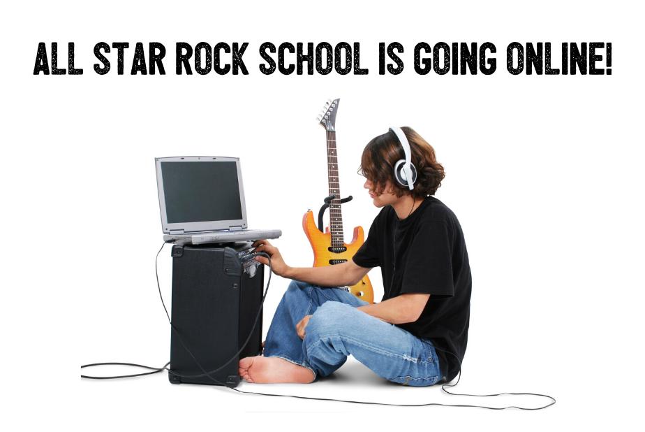 Rock School Goes Online!